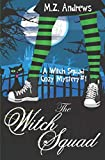 The Witch Squad (A Witch Squad Cozy Mystery) (Volume 1) by  M.Z. Andrews in stock, buy online here