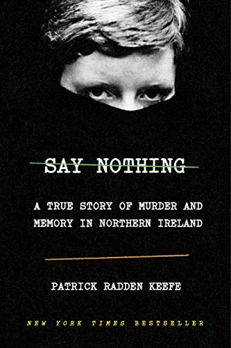 Say Nothing: A True Story of Murder and Memory in Northern Ireland (Best Places To Visit In San Francisco)