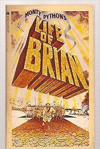 Monty Python S The Life Of Brian Of Nazareth Graham Chapman Monty Python 9780441482405 Amazon Com Books