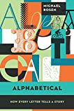 Alphabetical: How Every Letter Tells a Story