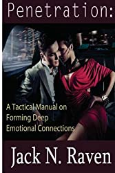 Penetration:A Tactical Manual on Forming Deep Emotional Connections