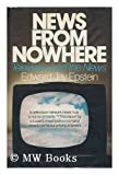 News from Nowhere, Edward Jay Epstein, 0394463161