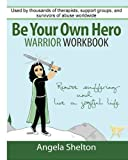 Be Your Own Hero Warrior Workbook, Angela Shelton, 1456533401