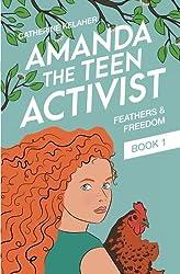 Amanda the Teen Activist (Feathers & Freedom)