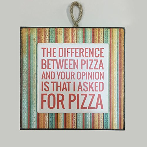 PIZZA VS OPINION SIGN rustic wood block for Home Wall decor THE DIFFERENCE BETWEEN PIZZA AND YOUR OPINION IS THAT I ASKED FOR PIZZA funny sign gag gift 6X6 wood sign with ceramic tile