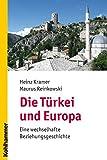 Die Türkei und Europa: Eine wechselhafte Beziehungsgeschichte