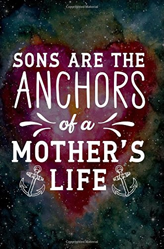 Download Sons Are the Anchors of a Mother's Life: Blank Lined Journal Gift For Mom of Boys ebook