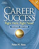 Career Success: Right Here, Right Now!