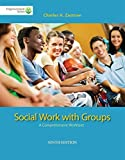 Brooks/Cole Empowerment Series: Social Work with Groups: A Comprehensive Worktext (with CourseMate Printed Access Card)