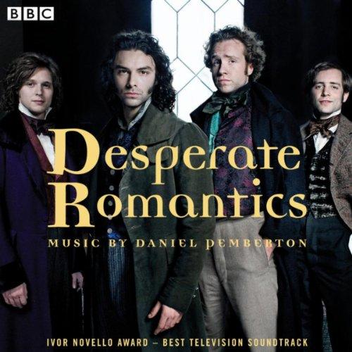 Desperate Romantics: Original ...