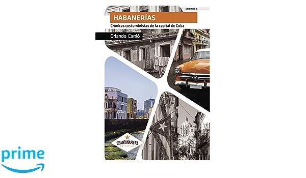 Habanerías: Crónicas costumbristas de la capital de Cuba ...