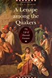 A Lenape among the Quakers, Dawn G. Marsh, 0803248407