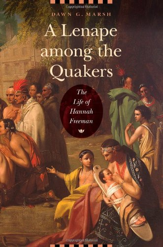 Download A Lenape among the Quakers: The Life of Hannah Freeman ebook