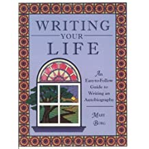 Writing Your Life: An Easy-to-Follow Guide to Writing an Autobiography by Mary Borg (1995-08-01)