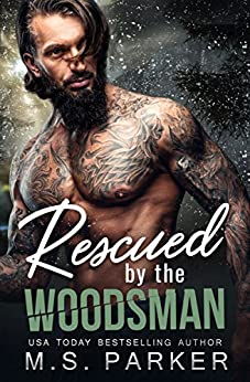 Rescued by the Woodsman by [Parker, M. S.]