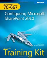 MCTS Self-Paced Training Kit (Exam 70-667): Configuring Microsoft SharePoint 2010 Front Cover