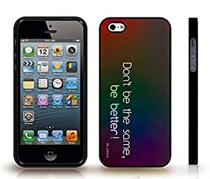 "iPhone 5/5S Case with ""Don't be the same, be better!"" Life Advice, Inspirational, Multicolor Font on Gradient , Snap-on Cover, Hard Carrying Case (Black)"