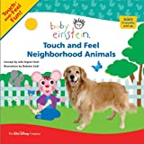 Touch and Feel Neighborhood Animals, Julie Aigner-Clark, 142310997X