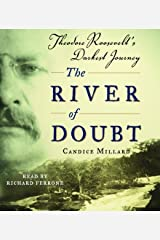 The River of Doubt: Theodore Roosevelt's Darkest Journey by Candice Millard (2005-10-25) Audio CD