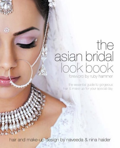 Asian Bridal Look Book: The Essential Guide to Gorgeous Hair and Make-up for Your Special Day (Bridal Look Books) by Nilpa Bharadia (14-Feb-2005) Paperback