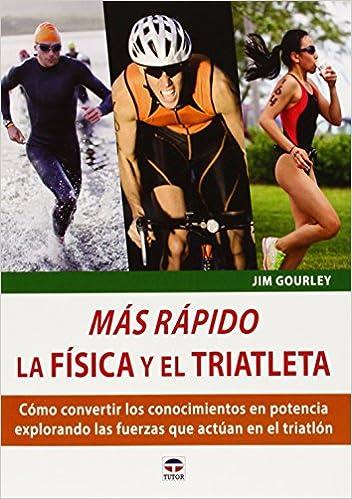 MAS RAPIDO LA FISICA Y EL TRIATLETA (Spanish) Paperback – 2014