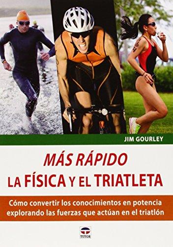 Descargar Libro Más Rápido. La Física Y El Triatleta Jim Gourley