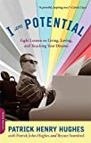 img - for I Am Potential: Eight Lessons on Living, Loving, and Reaching Your Dreams book / textbook / text book