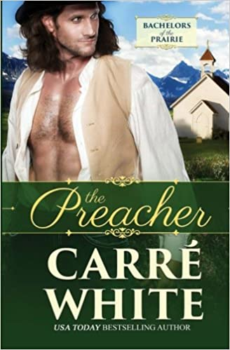 Bestseller Ebooks kostenloser Download The Preacher (Bachelors of the Prairie) (Volume 3) PDF 1532967357 by Carré White