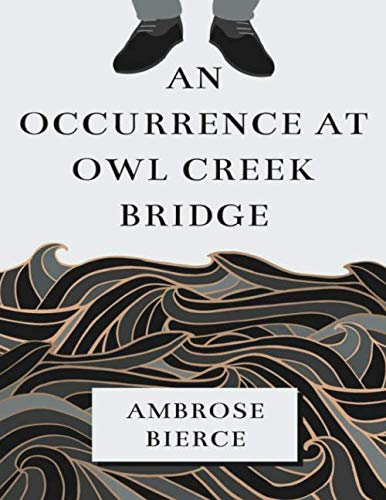 An Occurrence at Owl Creek Bridge (Annotated)
