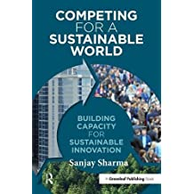 Competing for a Sustainable World: Building Capacity for Sustainable Innovation