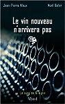 Le sang de la vigne, tome 11 : Le vin nouveau n'arrivera pas par Alaux