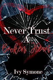 Never Trust A Broken Heart (English Edition)