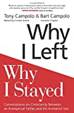 img - for Why I Left, Why I Stayed: Conversations on Christianity Between an Evangelical Father and His Humanist Son book / textbook / text book