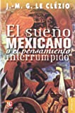 El Sueno Mexicano (The Mexican Dream), Jean-Marie Le Clézio, 9681636996