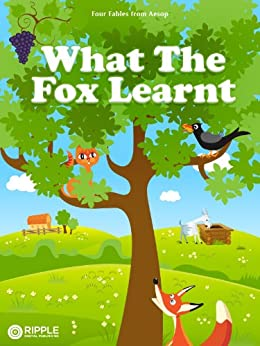 What The Fox Learnt (Illustrated) (Four Fables from Aesop) by [Aesop]