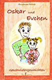 Oskar und Evchen – Geschwistergeschichten
