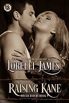 Raising Kane (Rough Riders Book 9) by [James, Lorelei]
