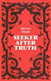 Seeker after Truth, Idries Shah, 0863040128