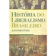 História do Liberalismo Brasileiro