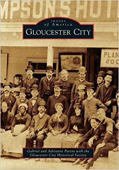 Gloucester City (Images of America) by Gabriel Parent (2011-10-31)
