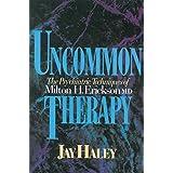 Uncommon Therapy: The Psychiatric Techniques Of Milton H Erickson Md