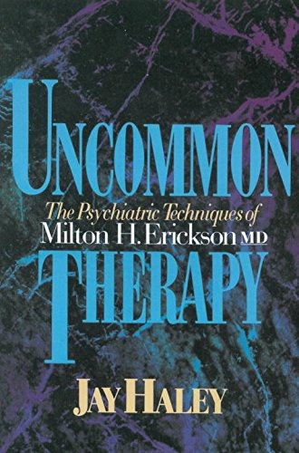 Search : Uncommon Therapy: The Psychiatric Techniques of Milton H. Erickson, M.D.