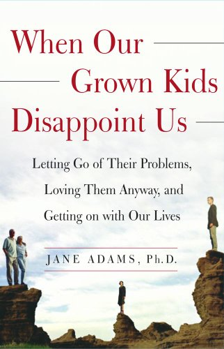 when-our-grown-kids-disappoint-us-letting-go-of-their-problems-loving-them-anyway