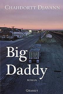Big Daddy, roman, Djavann, Chahdortt