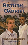 The Return of Gabriel, John Armistead, 0756934605