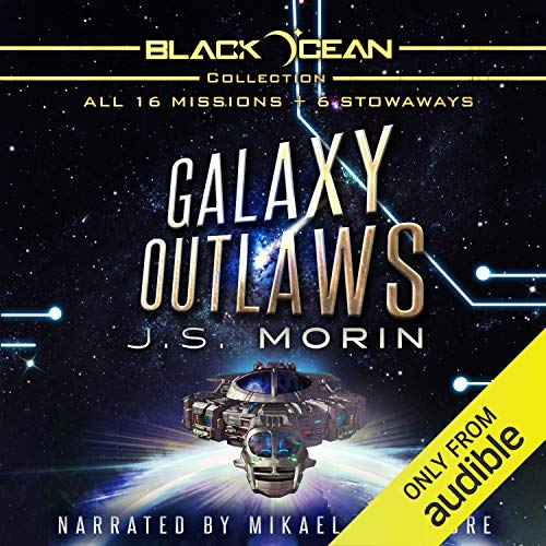 Galaxy Outlaws: The Complete Black Ocean Mobius Missions, 1-16.5 (Magical Science)