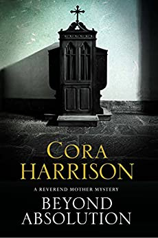 Beyond Absolution: A mystery set in 1920s Ireland (A Reverend Mother Mystery) by [Harrison, Cora]