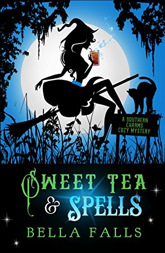 (Sweet Tea & Spells (A Southern Charms Cozy Mystery Book 3))