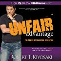 Unfair Advantage: The Power of Financial Education Hörbuch von Robert T. Kiyosaki Gesprochen von: Tim Wheeler