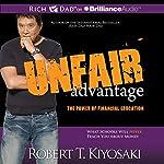 Unfair Advantage: The Power of Financial Education | Robert T. Kiyosaki
